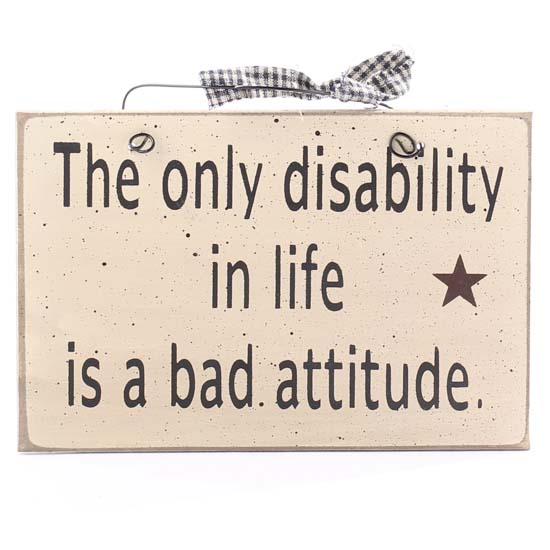 the_only_disability_in_life_is_a_bad_attitude_wood_sign_1