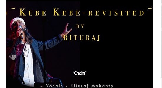 Rawstar fame Rituraj Mohanty sings the cover of the Odia soul number ~Kebe Kebe~