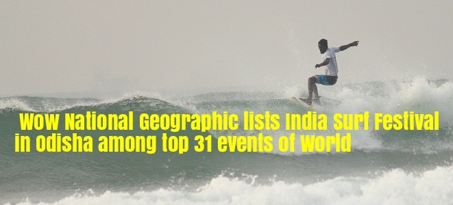 Wow National Geographic lists India Surf Festival in Odisha among top 31 events of World must watch