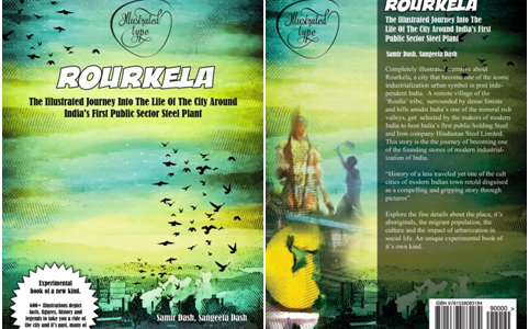 Rourkela – The Illustrated Journey Into The Life Of The City Around India's First Public Sector Steel Plant