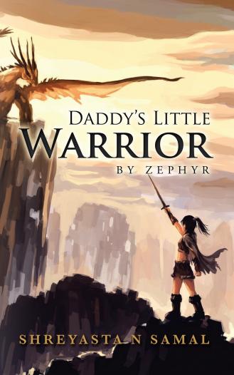 Daddy's Little Warrior by Zephyr Shreyasta Samal