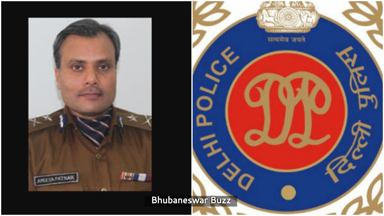 Odisha amulya patnaik Delhi Polic chief bbsrbuzz