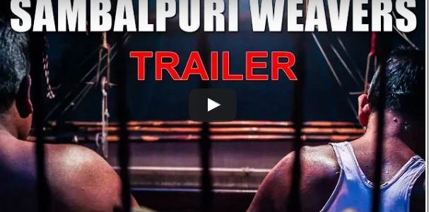 Watch out this trailer for Sambalpuri Weavers A Documentary Film