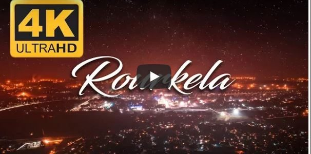 Rourkela – The City of Steel and Dreams  : A beautiful video to take a look