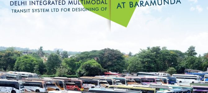 Finally some action on Baramunda Bus Terminal : Delhi Integrated Multi-modal Transit System Ltd wins bid to design