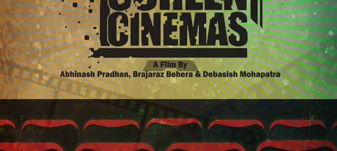 Decline of One Screen Cinemas in Odisha : Coming soon A Movie by Odisha based ULB Flims