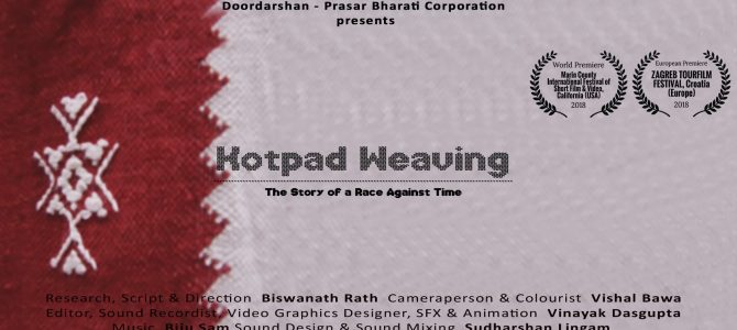 World Premiere of English Documentary Kotpad Weaving : The Story of a Race Against Time' by filmmaker Biswanath Rath