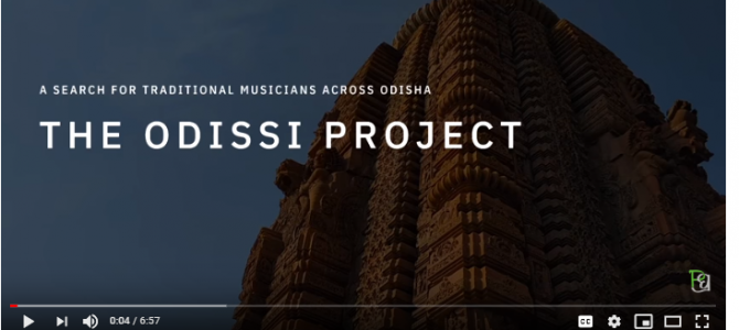 The Odissi Project : A beautiful attempt to document traditional musicians across Odisha, do give it a watch