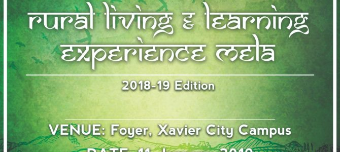 Xavier School of Rural Management (XSRM) will be hosting its annual RLLE (Rural Living and Learning Experience) MELA 11th January, 2019
