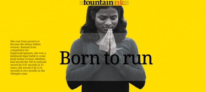 One of the best article on Life of Dutee Chand : From poverty to Fastest Woman of India