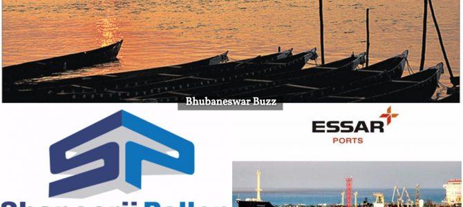 Essar Ports, Shapoorji Pallonji keen to join bid for Odisha riverine port