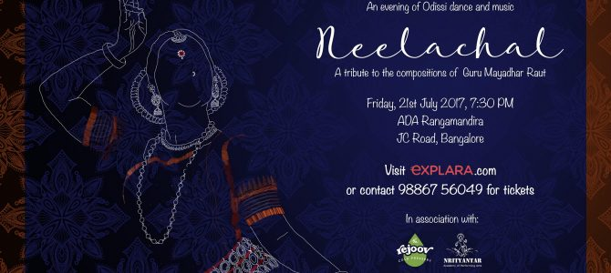 Neelachala : If you are based in bangalore, check out this Unique Odissi choreography in the coming weekend