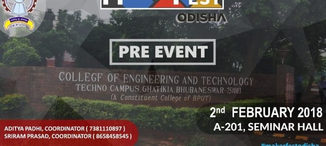 Teaser event to Maker Fest Odisha the Indian continuation of Maker Faire hosted across America, Europe was held in CET bhubaneswar