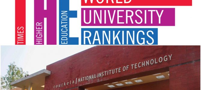 Times Higher Education Asia University Rankings 2018 : NIT Rourkela is 126 in Asia, 11th in India and No.1 among all NITs