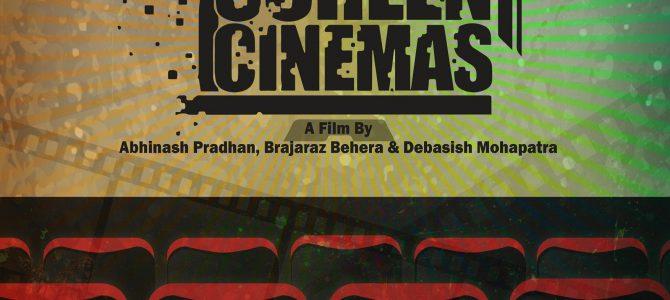 Decline of One Screen Cinemas in Odisha : Coming soon A Movie by Odisha based ULB Flims