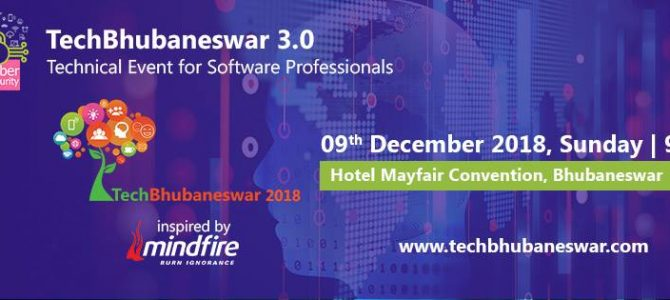 The 3rd technical event – TechBhubaneswar is scheduled on 9th Dec 2018 at smart city Bhubaneswar